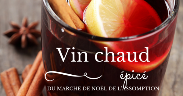 recette de vin chaud pic du march de no l de l 39 assomption. Black Bedroom Furniture Sets. Home Design Ideas